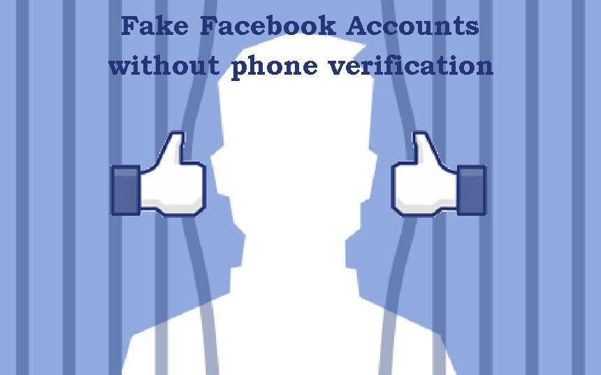 Fake Facebook Accounts without Verification