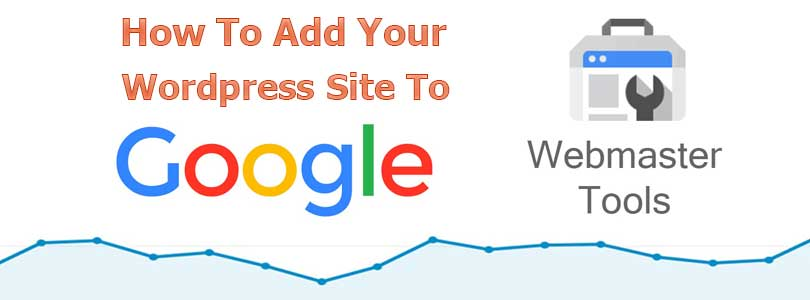 How to Add Your WordPress Site to Google Webmaster Tools