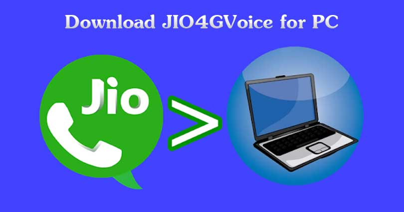 Download JIO4GVoice for PC/Laptop on Windows (XP/7/8/8.1/10 & Mac)