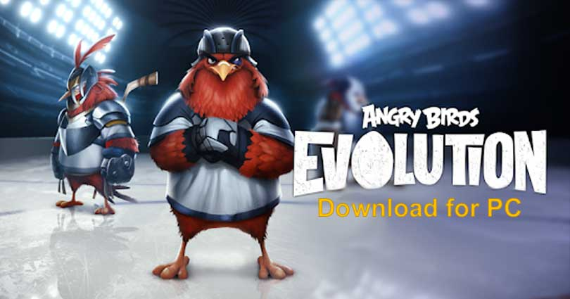 Angry Birds Evolution for PC Windows 10/8.1/8/7/XP/Vista & Mac Laptop