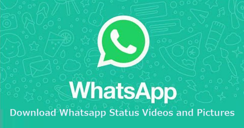 How To Download Whatsapp Status Videos and Pictures in 2018