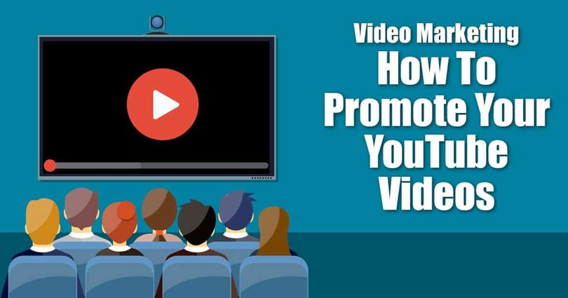 10 Ways To Promote YouTube Videos For Massive Traffic