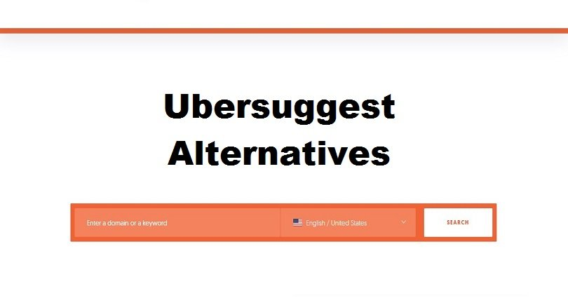 13 Best Free Ubersuggest Alternatives to Generate More Keywords