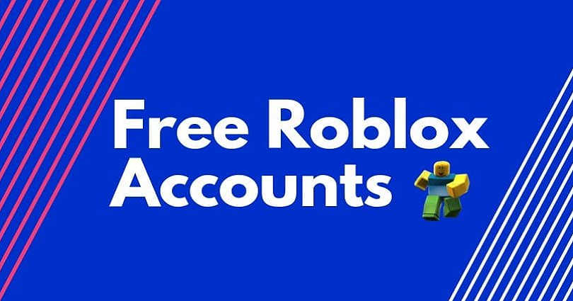 10 Ways to Get Free Roblox Accounts with Robux 2021