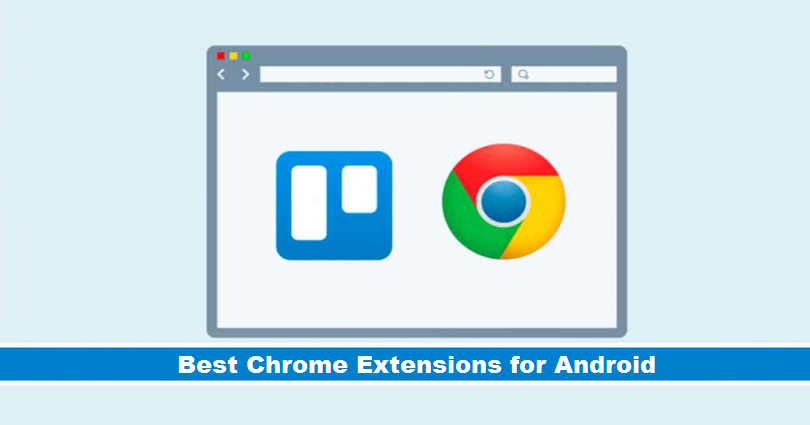 15 Chrome Extensions for Android in 2021