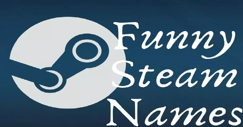 100+ Best Funny Steam Names
