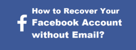 How to Recover Your Facebook Account Without Email