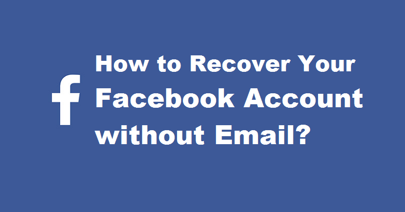 How to Recover Your Facebook Account Without Email or Phone Number