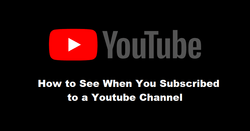 How to See When You Subscribed to a YouTube Channel